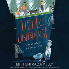 Hello, Universe Audiobook, by Erin Entrada Kelly