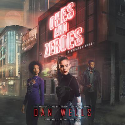 Ones and Zeroes: A Mirador Novel Audiobook, by Dan Wells