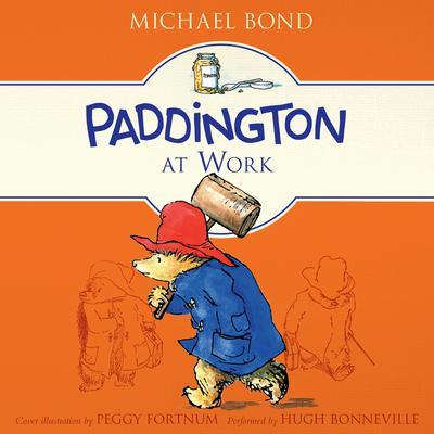 Paddington at Work Audiobook, by Michael Bond