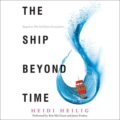 The Ship beyond Time Audiobook, by Heidi Heilig