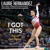 I Got This: To Gold and Beyond Audiobook, by Laurie Hernandez