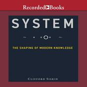System: The Shaping of Modern Knowledge (Infrastructures) Audiobook, by Clifford Siskin
