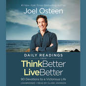 Daily Readings from Think Better, Live Better: 90 Devotions to a Victorious Life Audiobook, by Joel Osteen