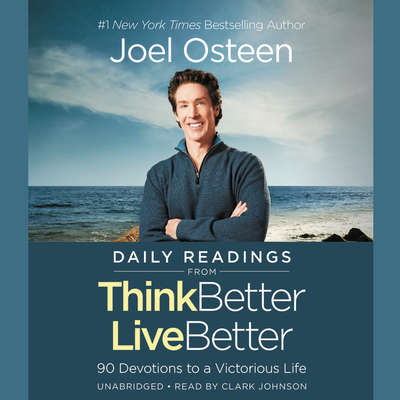 Daily Readings from Think Better, Live Better: 90 Devotions to a Victorious Life Audiobook, by
