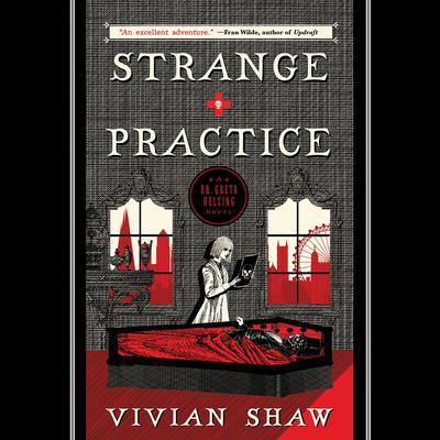 Strange Practice Audiobook, by Vivian Shaw