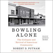 Bowling Alone: The Collapse and Revival of American Community Audiobook, by Robert D. Putnam