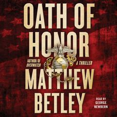 Oath of Honor: A Thriller Audiobook, by Matthew Betley