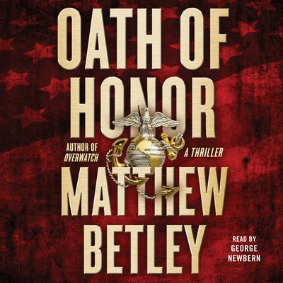 Oath of Honor: A Thriller Audiobook, by