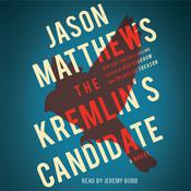 The Kremlin's Candidate Audiobook, by Jason Matthews