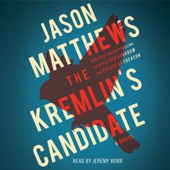 The Kremlins Candidate Audiobook, by Jason Matthews