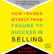 How I Raised Myself From Failure to Success in Selling Audiobook, by Frank Bettger