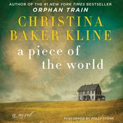 A Piece of the World: A Novel Audiobook, by Christina Baker Kline