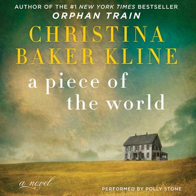 A Piece of the World: A Novel Audiobook, by Christina Baker Kline