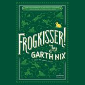Frogkisser! Audiobook, by Garth Nix