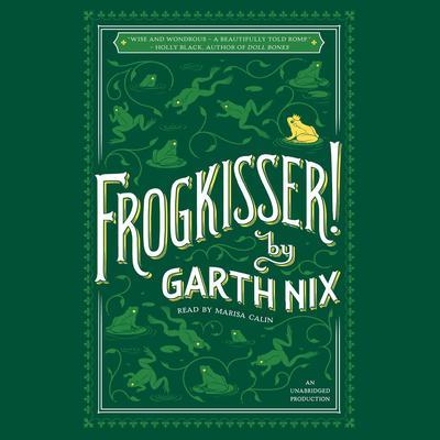 Frogkisser! Audiobook, by Garth Nix