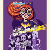 Batgirl at Super Hero High (DC Super Hero Girls), by Lisa Yee