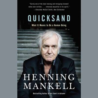Quicksand: What It Means to Be a Human Being Audiobook, by Henning Mankell