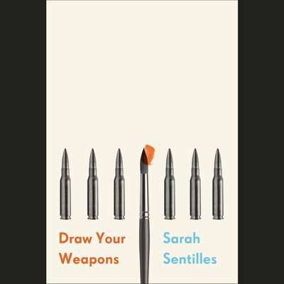 Draw Your Weapons Audiobook, by Sarah Sentilles