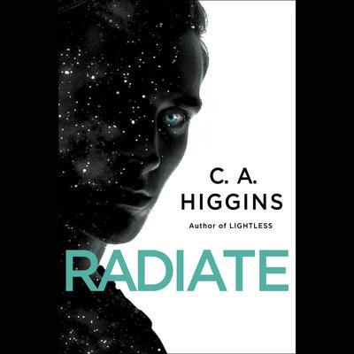 Radiate Audiobook, by C. A. Higgins