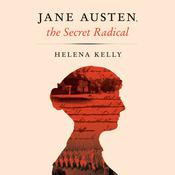 Jane Austen, the Secret Radical Audiobook, by Helena Kelly