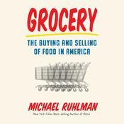 Grocery: The Buying and Selling of Food in America Audiobook, by Michael Ruhlman