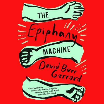 The Epiphany Machine Audiobook, by David Burr Gerrard