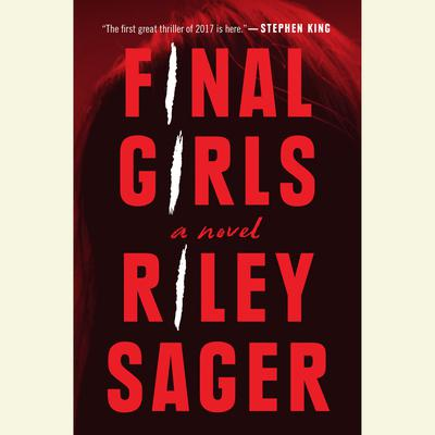 Final Girls: A Novel Audiobook, by