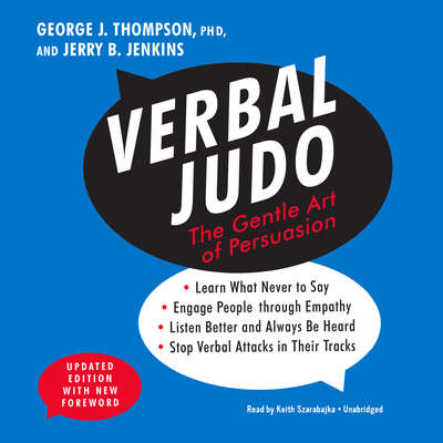 Verbal Judo, Updated Edition Audiobook, by George J. Thompson