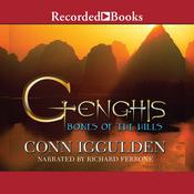 Genghis: Bones of the Hills Audiobook, by Conn Iggulden