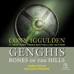 Genghis: Bones of the Hills Audiobook, by Conn Iggulden