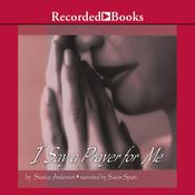 I Say a Prayer for Me: One Womans Life of Faith and Triumph Audiobook, by Stanice Anderson