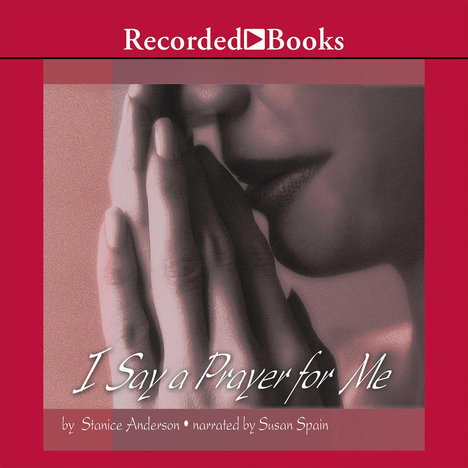 Printable I Say a Prayer for Me: One Woman's Life of Faith and Triumph Audiobook Cover Art