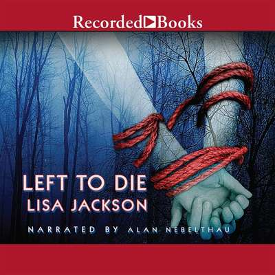 Left to Die Audiobook, by Lisa Jackson