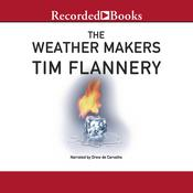 The Weather Makers: How We Are Changing the Planet and What it Means for Life on Earth, by Tim Flannery