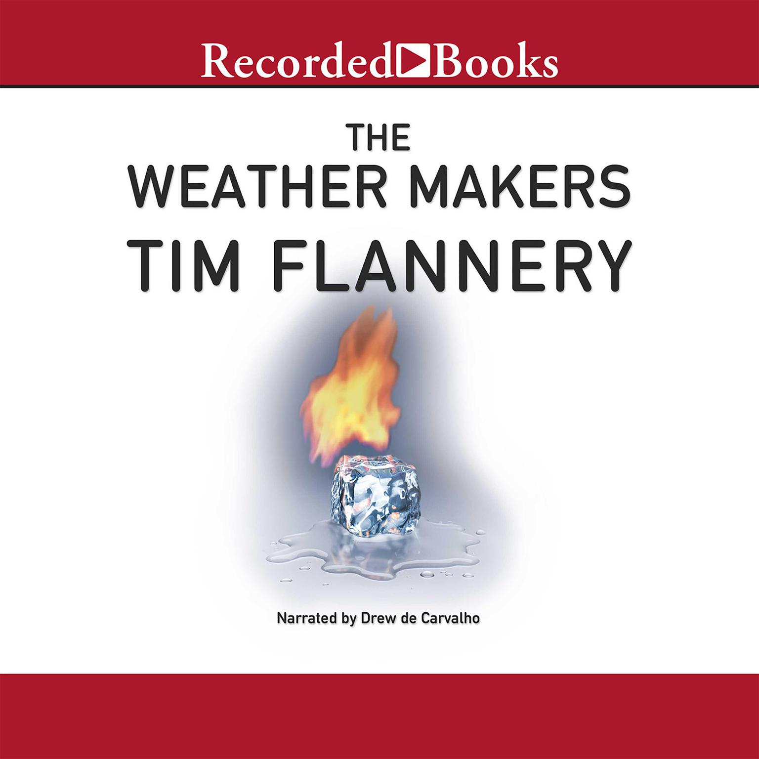 Printable The Weather Makers: How Man Is Changing the Climate and What It Means for Life on Earth Audiobook Cover Art