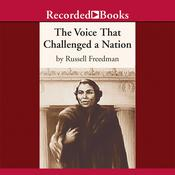 The Voice that Challenged a Nation: Marian Anderson and the Struggle for Equal Rights, by Russell Freedman
