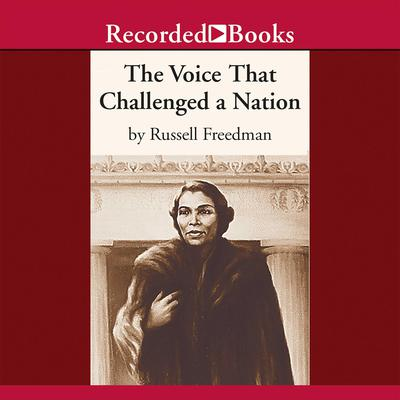 The Voice that Challenged a Nation: Marian Anderson and the Struggle for Equal Rights Audiobook, by Russell Freedman