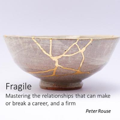 Fragile: Mastering the Relationships That Can Make or Break a Career, and a Firm Audiobook, by Peter Rouse