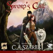 Sword's Call  Audiobook, by C.A. Szarek