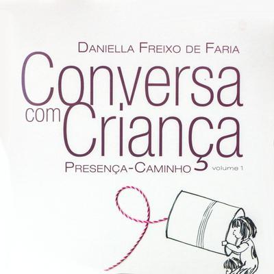 Conversa com Criança - Presença Caminho Audiobook, by Daniella Freixo de Faria Bonfim