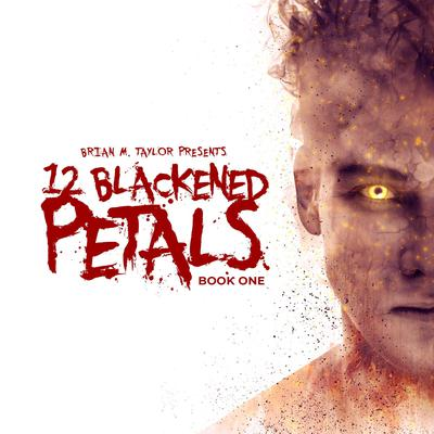 12 Blackened Petals : Book One Audiobook, by Brian M. Taylor
