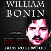 William Bonin: The True Story of The Freeway Killer Audiobook, by Jack Rosewood