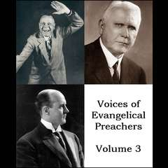 Voices of Evangelical Preachers - Volume 3 Audiobook, by Billy Sunday, Charles M. Alexander, George W. Truett