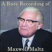 A Rare Recording of Maxwell Maltz Audiobook, by Maxwell Maltz
