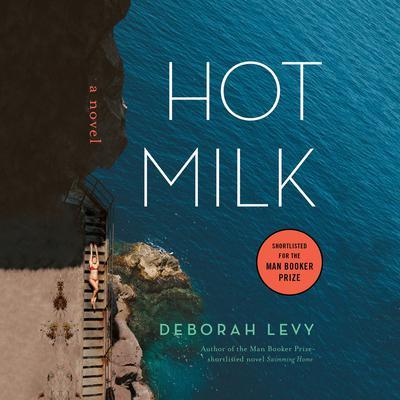 Hot Milk Audiobook, by Deborah Levy