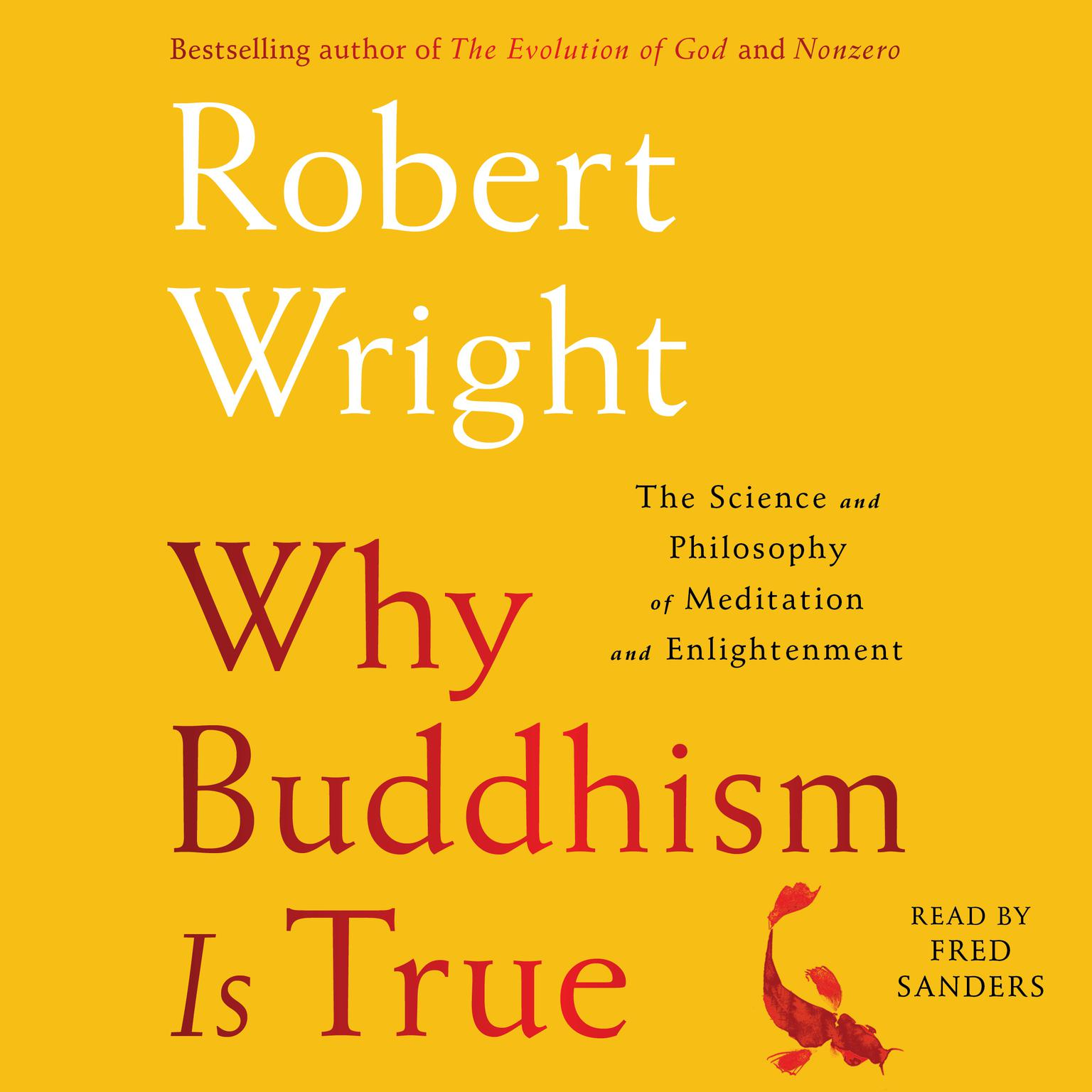 Printable Why Buddhism is True: The Science and Philosophy of Enlightenment Audiobook Cover Art