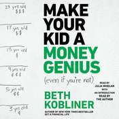 Make Your Kid A Money Genius (Even If You're Not): A Parents Guide for Kids 3 to 23 Audiobook, by Beth Kobliner