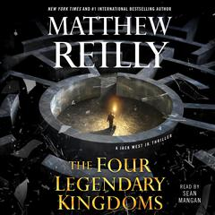 The Four Legendary Kingdoms Audiobook, by Matthew Reilly