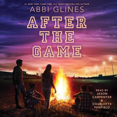 After the Game Audiobook, by Abbi Glines