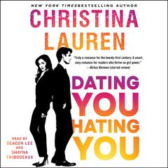 Dating You / Hating You Audiobook, by Christina Lauren